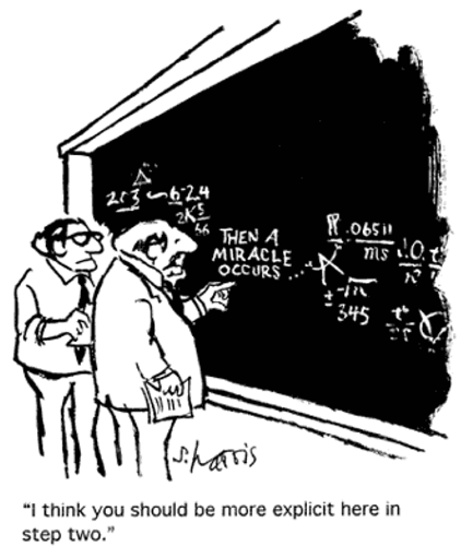 """I think you should be more explicit here in step two,"" says one scientist to another standing at a blackboard pointing to part of complex equation that reads 'Then a miracle occurs.'"